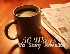 Need to stay awake? Here are some ways you can.