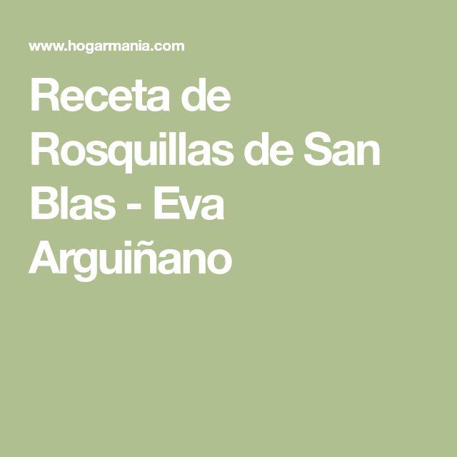 Receta de Rosquillas de San Blas - Eva Arguiñano
