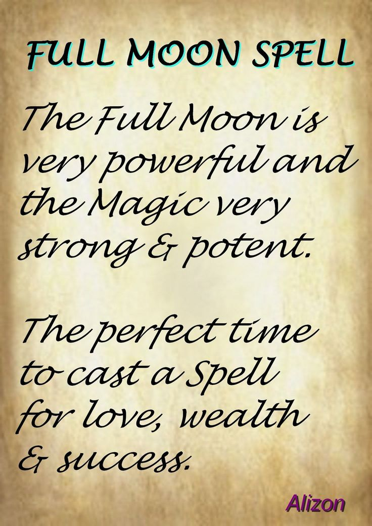 CLICK FOR SPELL CASTING http://www.alizons-psychic-secrets.com/full-moon-spells.html Full Moon Spells that work with the Law of Attraction are known to be very powerful and enable your wish or desire to be sent to the Universe swiftly and effectively. A Full Moon Spell can have amazing results and allow wealth, love, abundance and success.   Allow me, Alizon, trusted Witch and expert Spell Caster to craft and cast your powerful and potent Full Moon Spell to achieve the results you want.