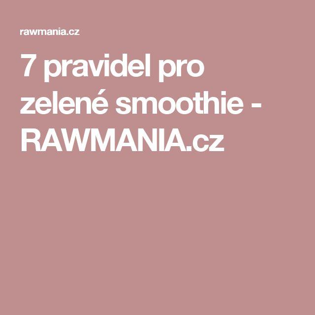 7 pravidel pro zelené smoothie - RAWMANIA.cz