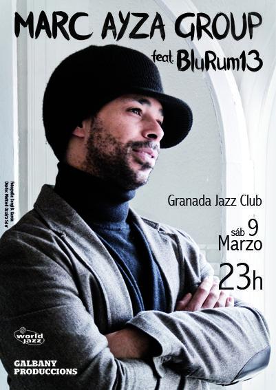 Cartel para la acutación de Marc Ayza Group + Blurum13 del 9/03/13 en el Granada Jazz Club.  Año 2013.