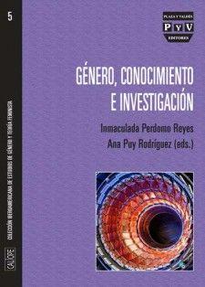 Género, conocimiento e investigación / Inmaculada Perdomo y Ana Puy. Pozuelo de Alarcón : Plaza y Valdés, 2012 -- S7-C-353