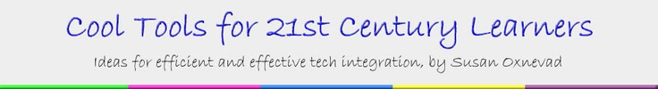 Cool Tools for 21st Century Learners  http://d97cooltools.blogspot.com/