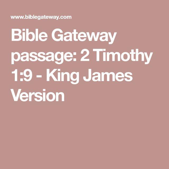 Bible Gateway passage: 2 Timothy 1:9 - King James Version