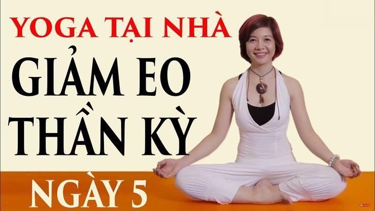 Yoga tại nhà - Ngày 5 Yoga giảm eo thần kỳ cùng Nguyễn Hiếu Yoga