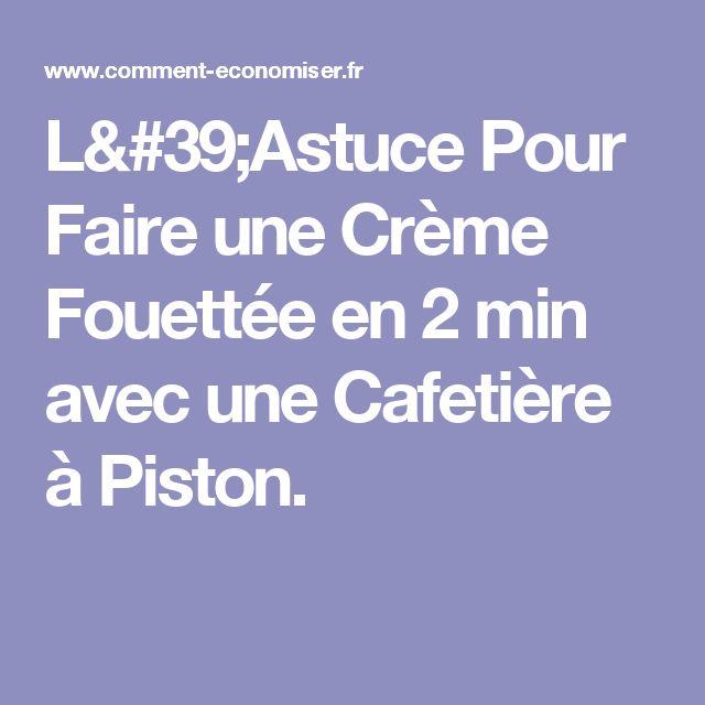 L'Astuce Pour Faire une Crème Fouettée en 2 min avec une Cafetière à Piston.