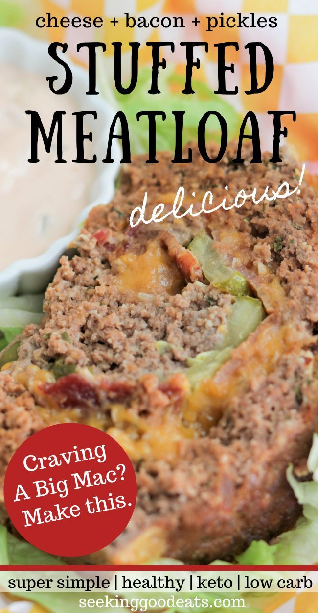 Stuffed Meatloaf Recipe With Cheese And Bacon Big Mac Meatloaf