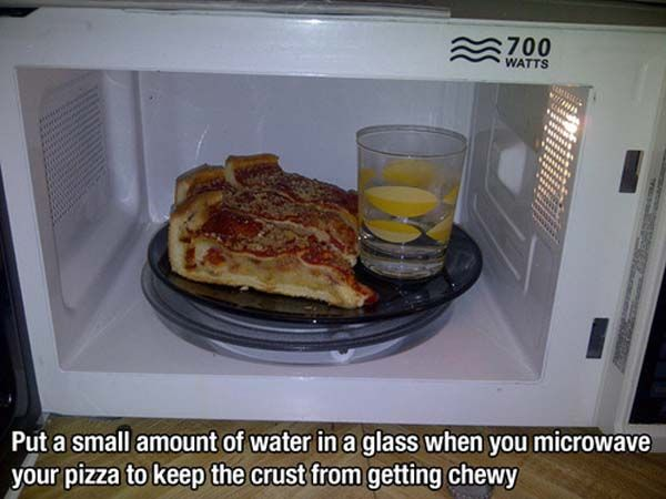 Life hacks:  A glass of water can help make your pizza taste great from the microwave.    The Nutella and bacon ones are good too.