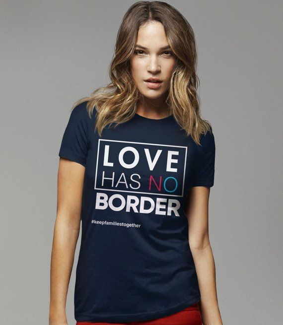 Love Has No Border Shirt March To Keep Families Together Shirt Families Belong Together March Outfit Keep Protest Shirt Fourth Of July Shirts March Shirt