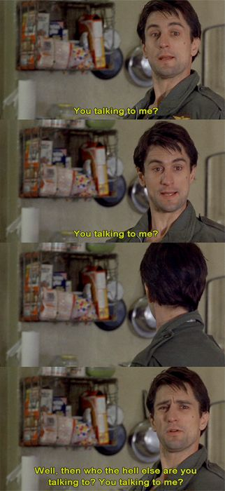 """You Talking to me?"" - ""Taxi Driver"""