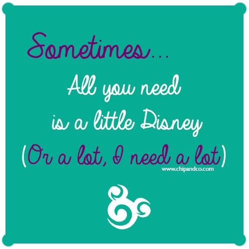Sometimes all you need is a little Disney. Or a lot, I need a lot.