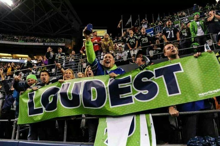 Loudest fans! seattle seahawks loud and proud 12th man