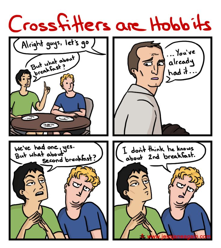 Crossfit Athletes are like Hobbits. Breakfast is followed by second breakfast, then morning tea, elevensies, lunch, and so on. [View comic]