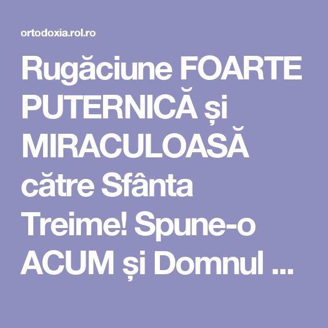 Rugăciune FOARTE PUTERNICĂ și MIRACULOASĂ către Sfânta Treime! Spune-o ACUM și Domnul va fi cu TINE! | ROL.ro