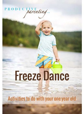 Productive Parenting: Preschool Activities - Freeze Dance - Early One-Year Old Activities