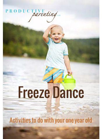 Productive Parenting: Preschool Activities - Freeze Dance - Early One-Year Old Activities