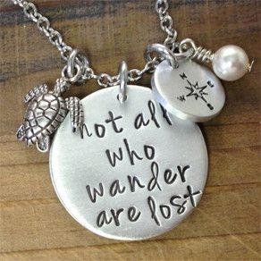 "Not All Who Wander Are Lost"" Hand Stamped Necklace  charms"