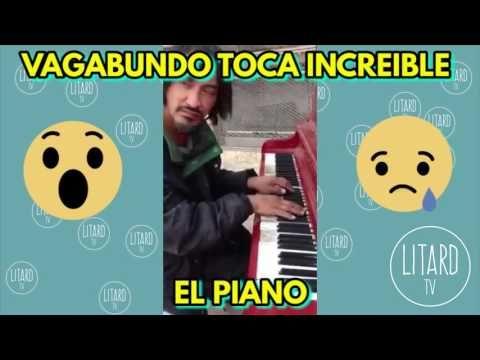 VAGABUNDO TOCA EL PIANO INCREIBLE