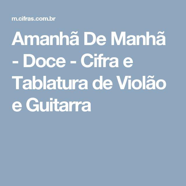 Amanhã De Manhã - Doce - Cifra e Tablatura de Violão e Guitarra