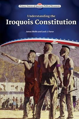 The formation of a confederacy -- The establishment of the great law of peace -- The power of the Iroquois constitution -- The legacy of the Iroquois confederacy.
