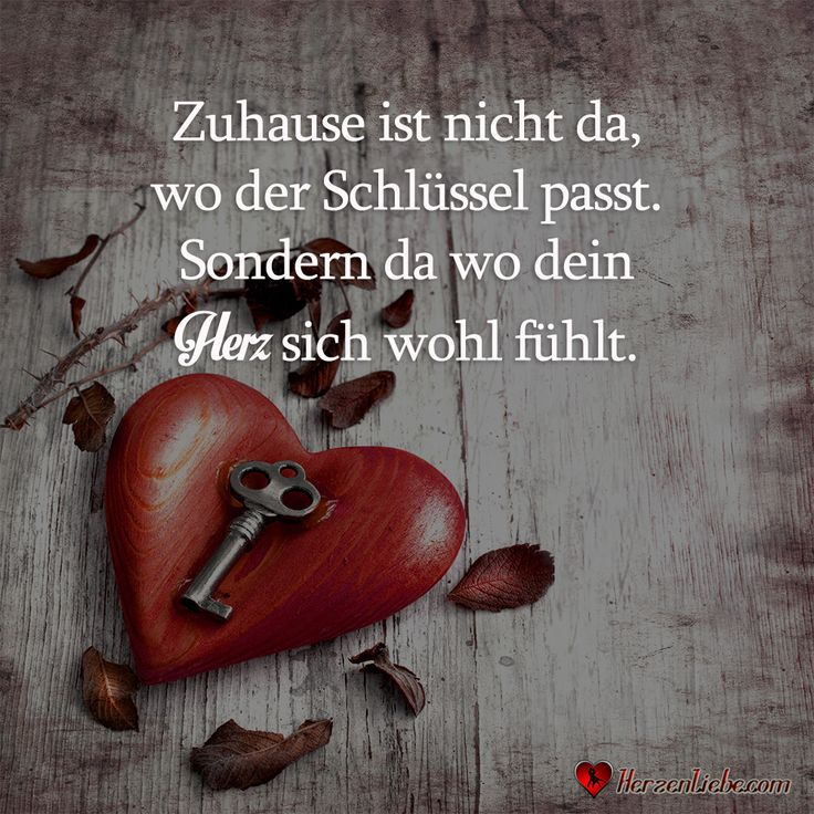Zuhause - ist nicht da, wo der Schlüssel passt. Sondern dort,  wo dein Herz sich wohl fühlt. Home is not where the key fits. But where your heart feels good.