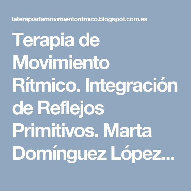 Terapia de Movimiento Rítmico. Integración de Reflejos Primitivos. Marta Domínguez López.: 118. Reflejos del recién nacido.