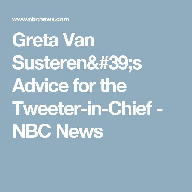 Greta Van Susteren's Advice for the Tweeter-in-Chief  - NBC News