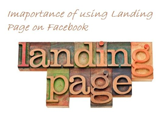 Imaportance of using Landing Page on Facebook: http://blog.webifly.com/why-use-landing-page-on-facebook/