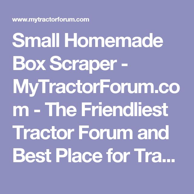Small Homemade Box Scraper - MyTractorForum.com - The Friendliest Tractor Forum and Best Place for Tractor Information