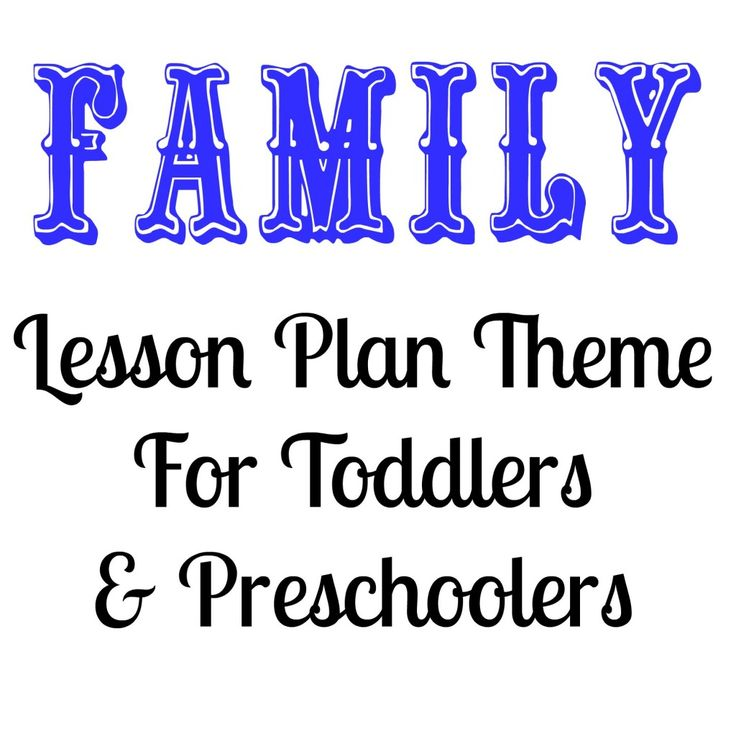 Family Lesson Plan Theme For Toddlers and Preschoolers