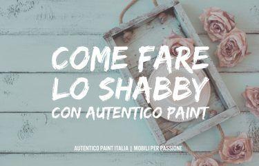 Autentico Paint | Come fare lo Shabby