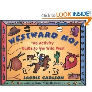 Westward Ho!: An Activity Guide to the Wild West (A Kid's Guide series)