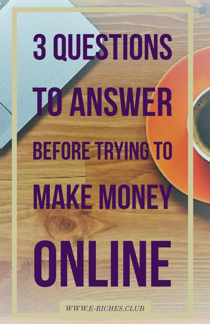 Considering venturing in the e-riches world? Stop to ask these 3 questions first! | blog post: 3 Questions to Answer Before Trying to Make Money  Online! #erichesclub #blogposts #makemmoneyonline #worksheets