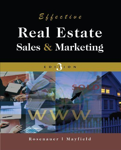 Effective Real Estate Sales and Marketing by Johnnie Rosenauer. $47.30. Publication: July 5, 2006. Author: John D. Mayfield. Edition - 3. Publisher: South-Western Educational Pub; 3 edition (July 5, 2006)