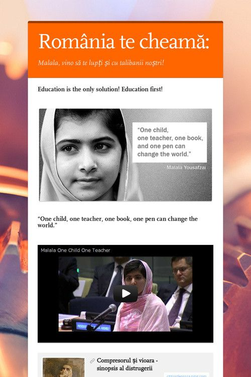 Education is the only solution! Education first! România te cheamă: Malala, vino să te lupți și cu talibanii noștri!