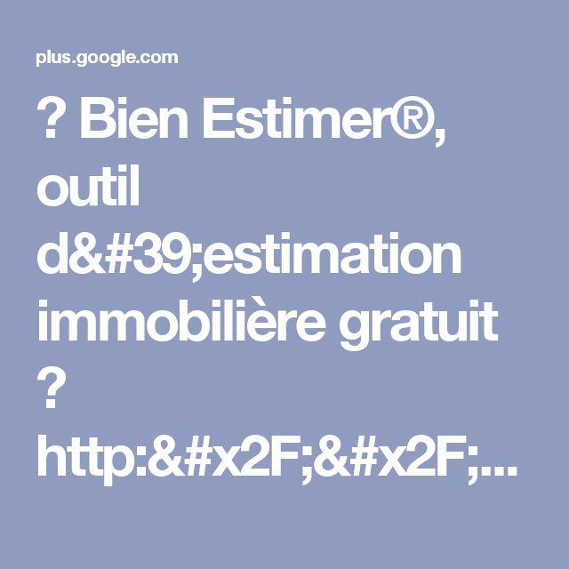 🏠 Bien Estimer®, outil d'estimation immobilière gratuit 🏠 http://bien-estim...
