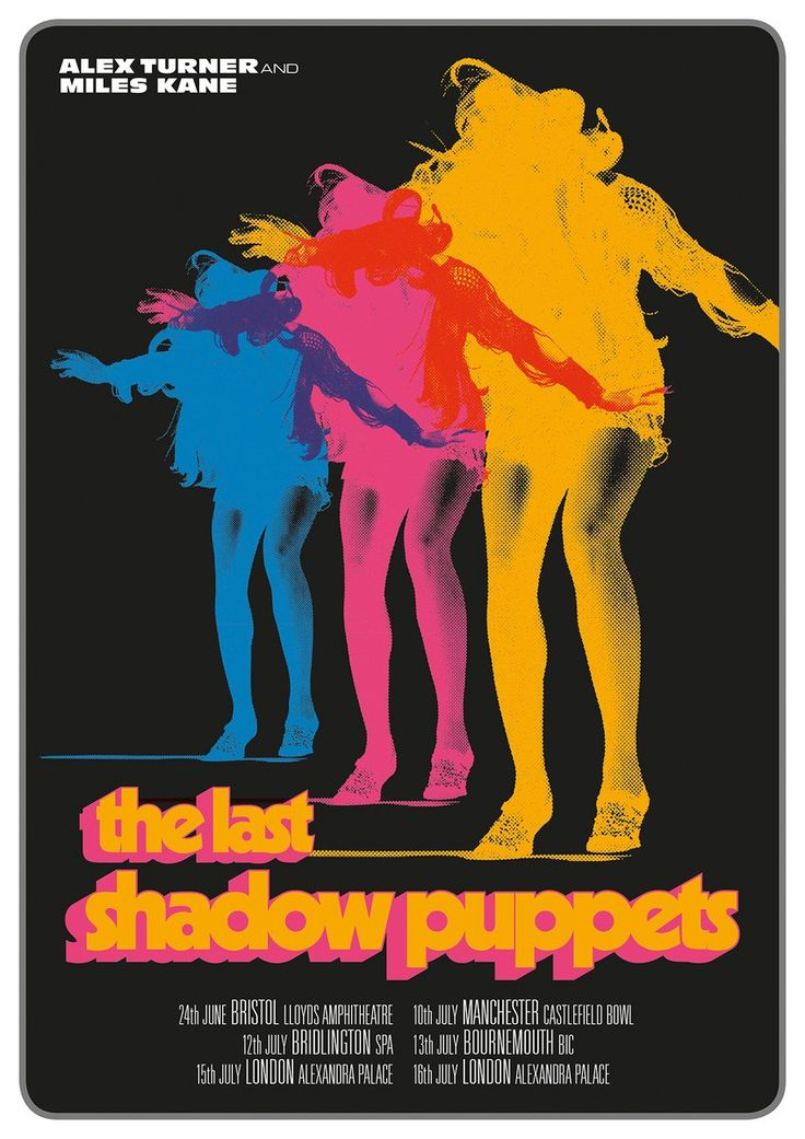 The Last Shadow Puppets - Everything You've Come To Expect Gig Poster