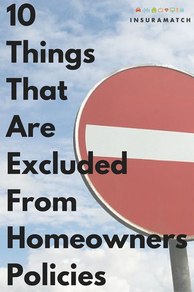 10 Surprising Things That Are Excluded In Most Homeowner Insurance Policies Homeowners Insurance Homeowners