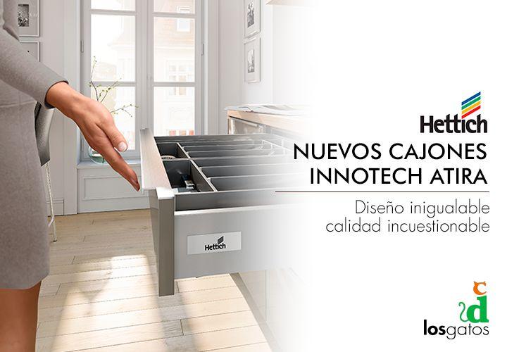 Nuevos cajones InnoTech Atira de la prestigiosa marca Hettich. De fácil montaje y con un diseño que aportará el toque personal que tu casa necesita.