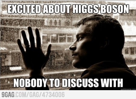 Higgs Boson and Over Educated Problems