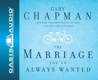 The Marriage You've Always Wanted By Dr. Gary Chapman CD