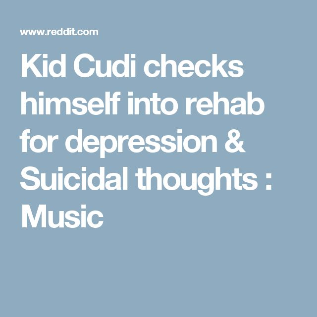 Kid Cudi checks himself into rehab for depression & Suicidal thoughts : Music