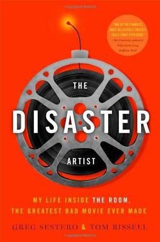 The Disaster Artist: My Life Inside the Room, the Greates...