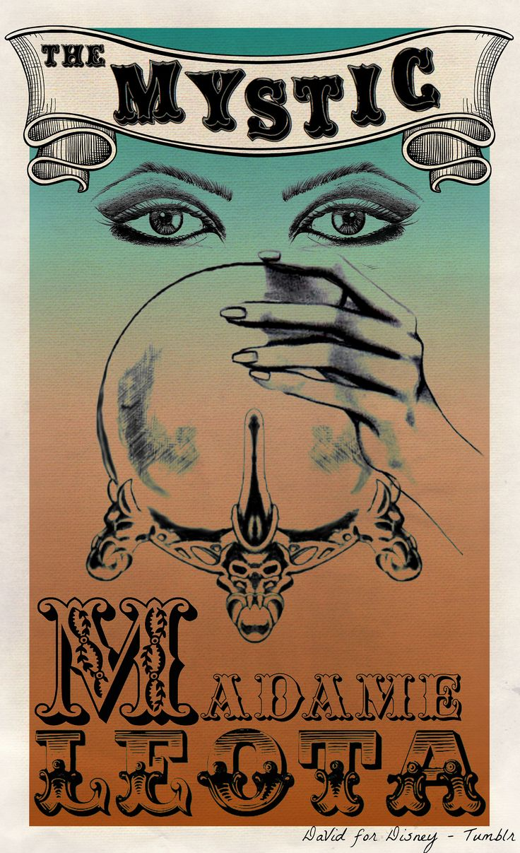 davidfordisney:  Madame Leota's carnival poster before she went to live at the mansion.-By DaVid for Disney