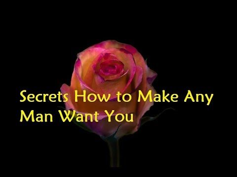 Secrets How to Make Any Man Want You