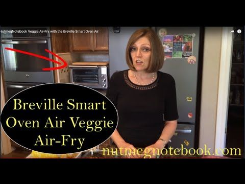 Breville Smart Oven Air Veggie Air Fry By Tami From Nutmeg