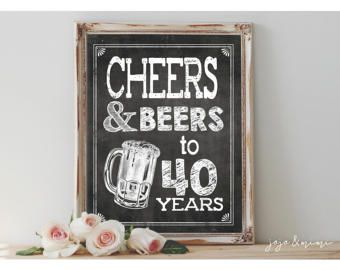 Instant 'CHEERS AND BEERS to 40 years'  Printable