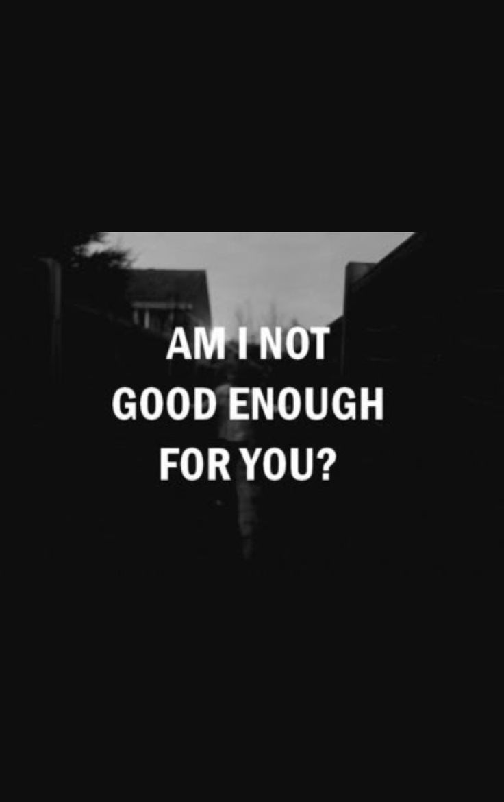 Sad Quotes Not Good Enough: 17 Best Ideas About Not Good Enough On Pinterest