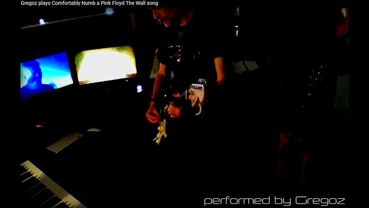 Gregoz plays Comfortably Numb a Pink Floyd The Wall song