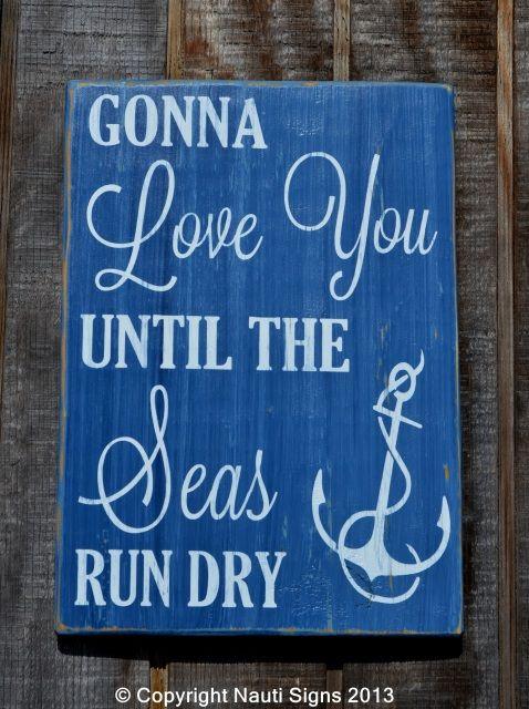 Gonna Love You Until The Seas Run Dry, Nautical Nursery, Nautical Anchor Decor, Beach Wedding Wood Sign, Nautical Couples Theme Wall Art